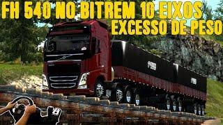 EXCESSO DE PESO DEU RUIM NA BALANÇA - FH 540 NO BITREM 10 EIXOS - EURO TRUCK 2 MODS - G27!!!
