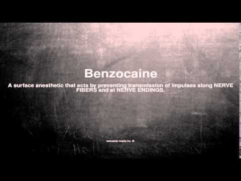 Medical vocabulary: What does Benzocaine mean
