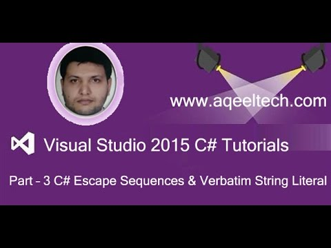 Part - 3 C# Escape Sequences and Verbatim String Literal