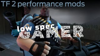 LowSpecGamer: Team Fortress 2 performance mods