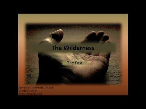 03/16/14 Sermon - The Wilderness (The Fast)