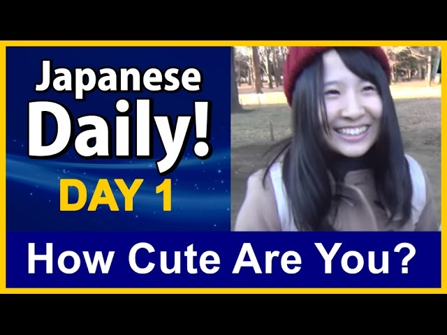 How Cute are You? - Japanese Daily! DAY 1