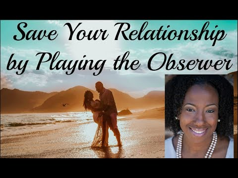 Hypnosis: Save Your Relationship by Playing the Role of the Observer