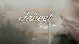 Jahvel Johnson - I Got You (I Feel Good)