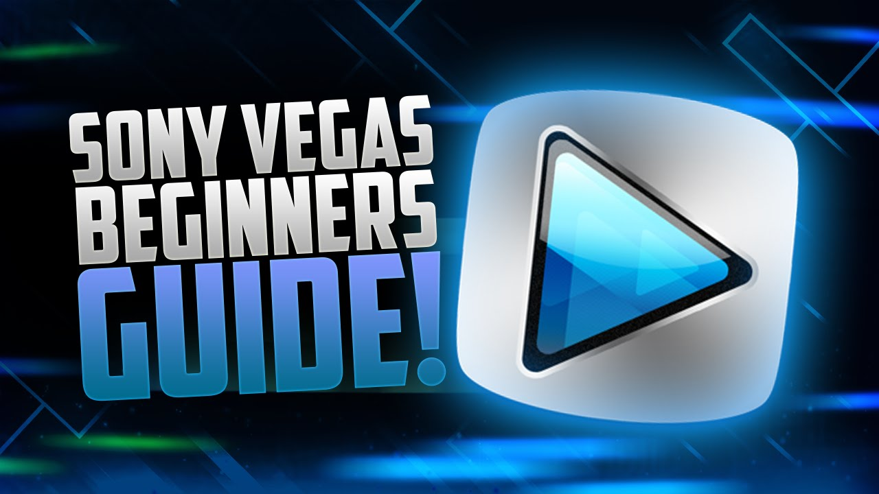 Sony Vega Pro 13 How To Edit Youtube Videos In Sony Vegas Pro 13 14 15 For Beginners Guide Tutorial 2017