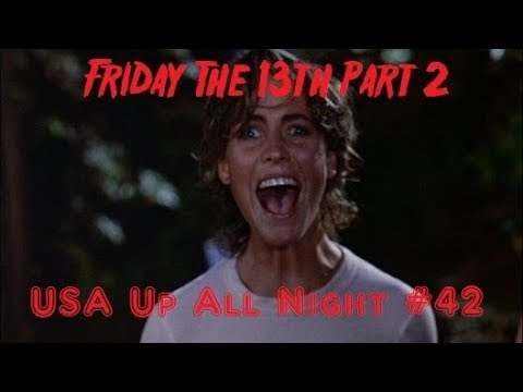 Up All Night  42: Friday The 13th Part 2