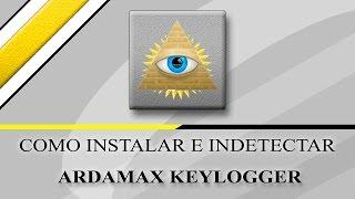 Ardamax KeyLogger: Como Criar um Server e Indetectar (2014 // 1080p)
