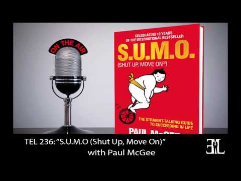 S.U.M.O (Shut Up, Move On) with Paul Mcgee TEL 236