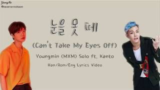 Han/rom/eng 눈을 못 떼  Can't Take My Eyes Off  - Youngmin Solo Ft. Kanto Lyric