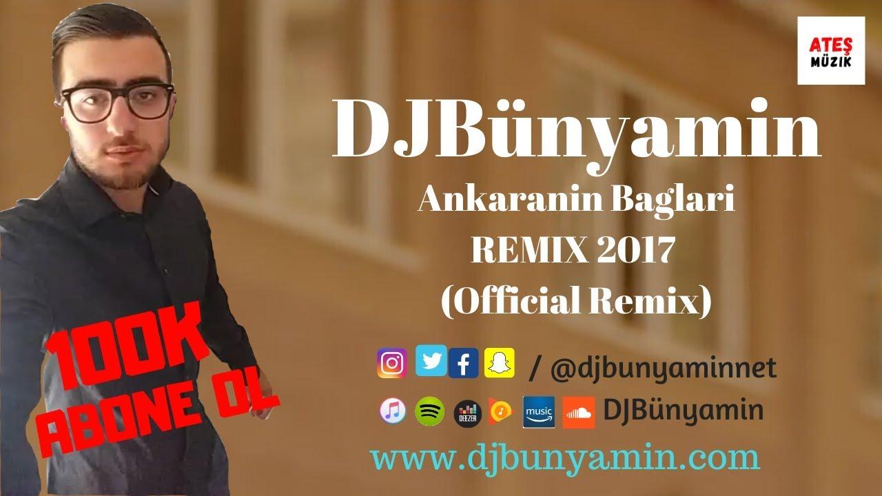 DJBünyamin -- Ankaranin Baglari REMIX 2017 (Official Remix)