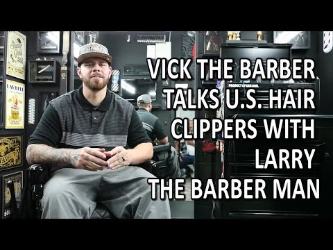 Vick The Barber Talks U.S. Hair Clippers With Larry The Barber Man
