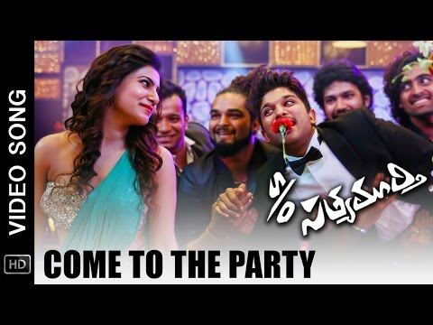 S/O Satyamurthy Movie Video Songs | Come to The Party Full Song | Allu Arjun, Samantha, Nithya Menen