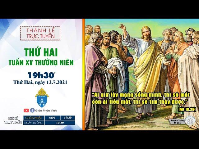 🔴Trực Tuyến Thánh Lễ Ngày 12/07/2021: Thứ Hai XV THƯỜNG NIÊN |19h30' | Giáo Phận Vinh