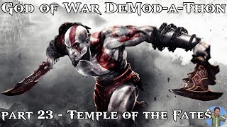 God of War DeMod-a-Thon: Part 23 - Temple of the Fates
