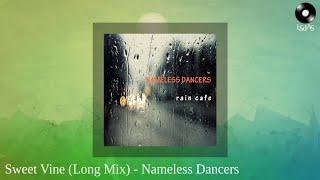 Sweet Vine (Long Mix) - Nameless Dancers