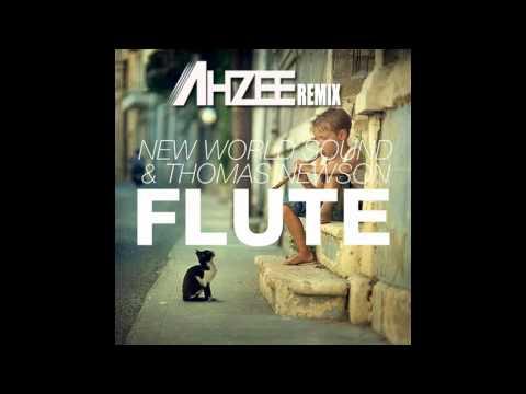 New World Sound & Thomas Newson - Flute (Ahzee Remix)