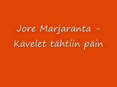 Jore Marjaranta - Kävelet tähtiin päin.wmv