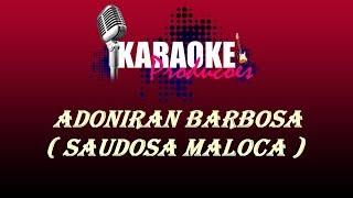 Baixar ADONIRAN BARBOSA - SAUDOSA MALOCA ( KARAOKE )