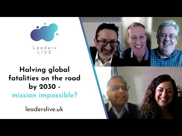 Halving global fatalities on the road by 2030 - mission impossible? | Leaders LIVE