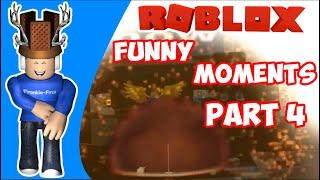 Roblox Funny Moments Part 4