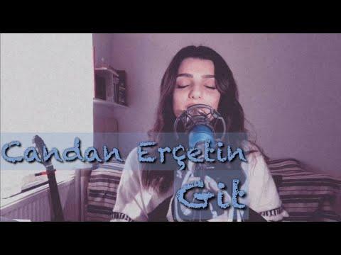 Candan Erçetin - Git | Gizem Laçinkaya (Cover)