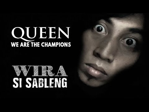 WE ARE THE CHAMPIONS QUEEN ( PARODI ) WIRA SI SABLENG - Gafarock