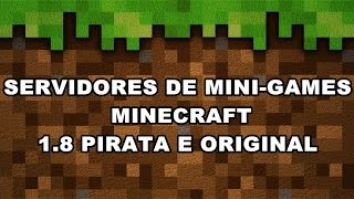 TOP 10 SERVIDORES DE MINI-GAMES MINECRAFT 1.8 PIRATA E ORIGINAL 2017