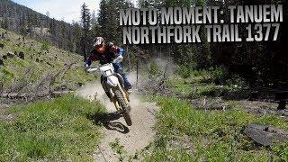 PNW Moto Moment: Tanuem Creek #1377 North Fork Trail