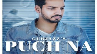 Puch Na (Full Song) - Gurjazz   Preet Hundal   Latest Punjabi Song