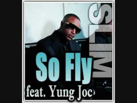 Slim - So Fly Remix Feat Yung Joc, Yung Bahama
