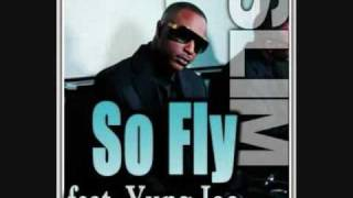 Slim - So Fly Remix Feat Yung Joc, Yung Bahama