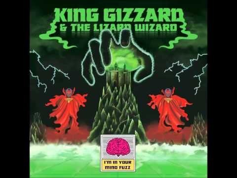 King Gizzard & The Lizard Wizard- I'm In Your Mind Fuzz full album