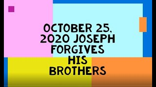 25 October 2020 Joseph Forgives his Brothers