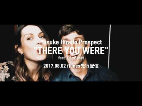 "Yusuke Hirado Prospect ""There You Were""  feat. Eric Benét"