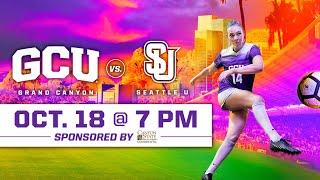 GCU Women's Soccer vs Seattle U October 18, 2019