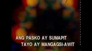 Ang Pasko Ay Sumapit (Maligayang Pasko At Masaganang Bagong Taon) (Karaoke)