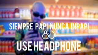 Siempre Papi Nunca Inpapi 8D || J Balvin x Luigi 21 plus || Echo sound