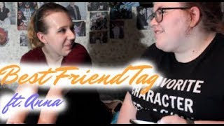 BEST FRIEND TAG WITH ANNA