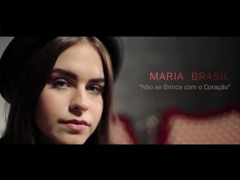 Maria Brasil - Não se Brinca Com o Coração (video clipe oficial)