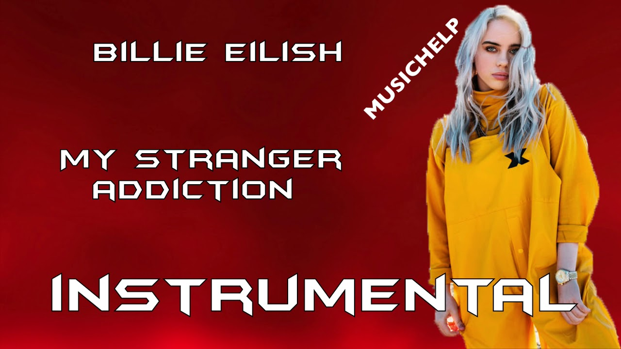 4f2556700f2 Billie Eilish - my strange addiction INSTRUMENTAL KARAOKE BEST ...