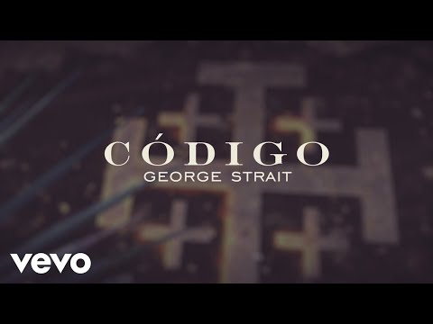 George Strait - Codigo (Lyric Video) Mp3