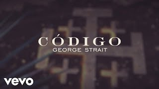 George Strait - Codigo (Lyric Video)