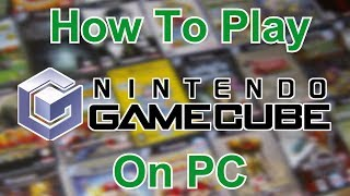 How To Play Nintendo Gamecube Games On Pc    Dolphin Emulator