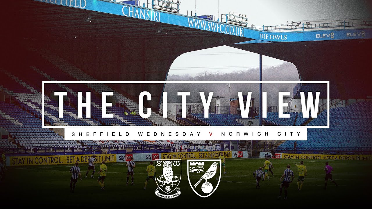 The City View | Sheffield Wednesday v Norwich City | 14.03.21