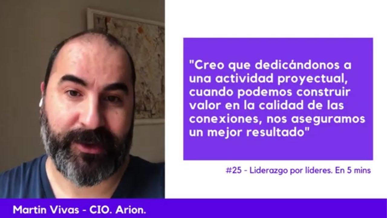 Liderazgo por líderes. 25 - Martín Vivas. Importancia de las Conexiones. Resultados de Equipo.