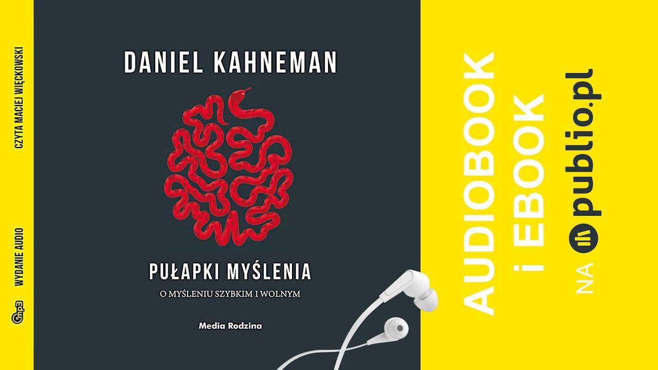 Pułapki myślenia. Daniel Kahneman. Audiobook PL