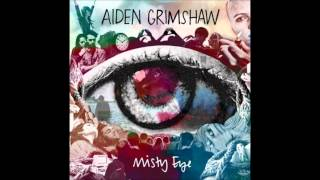 Watch Aiden Grimshaw Nothing At All video