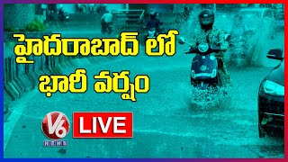 Heavy Rains In Hyderabad Live Updates   Weather Report   V6 News