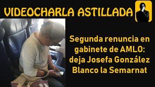 Segunda renuncia en gabinete de AMLO: deja Josefa González Blanco la Semarnat