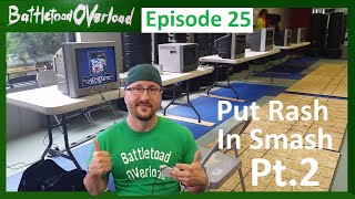 Battletoad OVerload Episode 25 - Put Rash in Smash Part 2